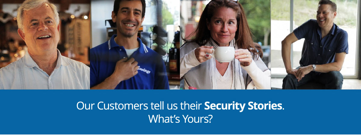 Our customers tell us their Security Stories. What's Yours?